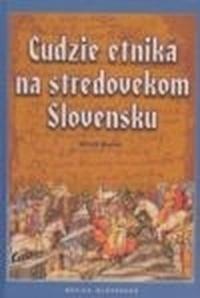 Cudzie etniká na stredovekom Slovensku