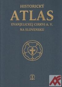 Historický atlas evanjelickej cikrvi a.v. na Slovensku