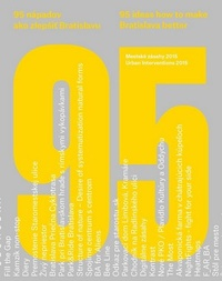 95 nápadov ako zlepšiť Bratislavu / 95 ideas how to make Bratislava better