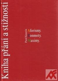 Kniha přání a stížností. Aforismy. Bonmoty. Maximy