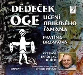 Dědeček Oge. Učení sibiřského šamana - MP3 CD (audiokniha)