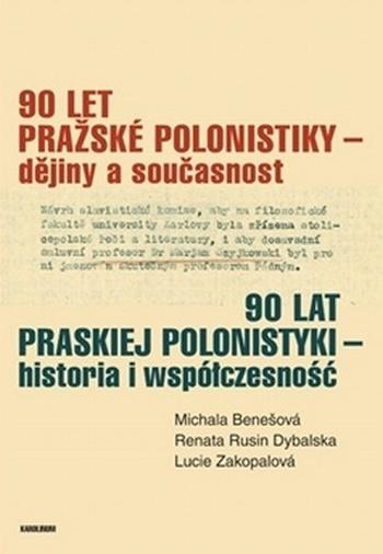 90 let pražské polonistiky. Dějiny a současnost