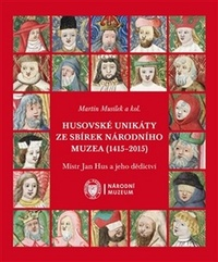 Husovské unikáty ze sbírek Národního muzea (1415-2015). Mistr Jan Hus a jeho děd
