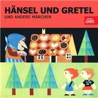 Hänsel und Gretel und andere Märchen