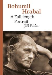 Bohumil Hrabal. A Full-length Portrait
