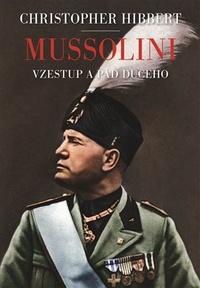 Mussolini. Vzestup a pád Duceho