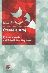 Čtenář a stroj. Vybrané metody sociálněvědní analýzy textů