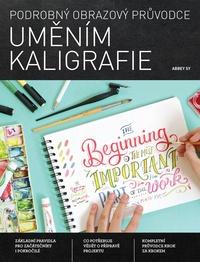 Podrobný obrazový průvodce uměním kaligrafie