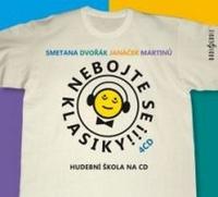 Nebojte se klasiky! Smetana, Dvořák, Janáček, Martinů - 4 CD (audiokniha)