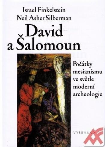 David a Šalomoun. Počátky mesianismu ve světle moderní archeologie
