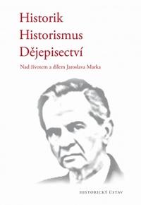 Historik - historismus - dějepisectví