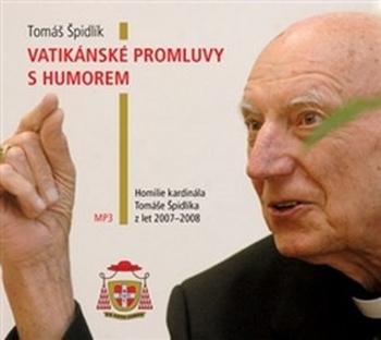 Vatikánské promluvy s humorem. Homilie kardinála Tomáše Špidlíka z let...