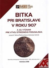 Bitka pri Bratislave v roku 907 a jej význam pre vývoj stredného Podunajska