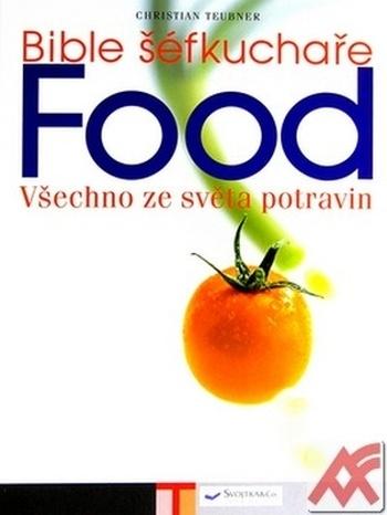 Bible šéfkuchaře FOOD - Všechno ze svľta potravin