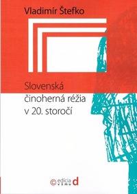 Slovenská činoherná réžia v 20. storočí