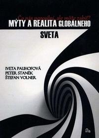 Mýty a realita globálneho sveta. Čo nás neposilní, ale môže zabiť?