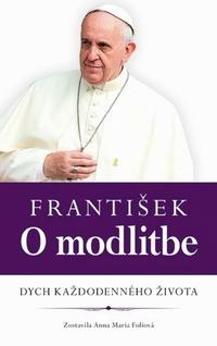 František: O modlitbe