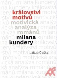 Království motivů. Motivická analýza románů Milana Kundery