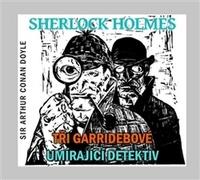 Tři Garridebové / Umírající detektiv - CD (audiokniha)