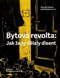 Bytová revolta: Jak ženy dělaly disent