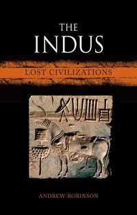 The Indus. Lost Civilizations