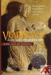 Vladislav II. Druhý král z Přemyslova rodu