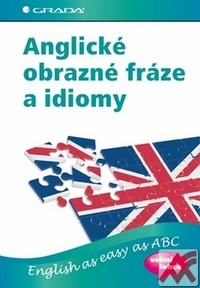 Anglické obrazné fráze a idiomy. English As Easy As ABC