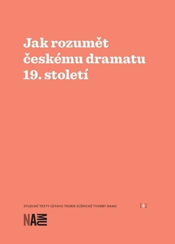 Jak rozumět českému dramatu 19. století
