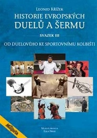 Historie evropských duelů a šermu. Svazek III.