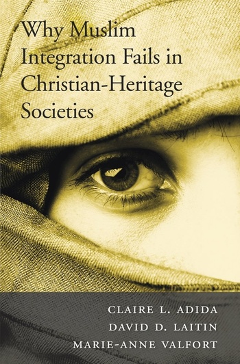Why Muslim Integration Fails in Christian-Heritage Societies