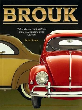 Brouk. Úplná ilustrovaná historie nejpopulárnějšího vozu na světě