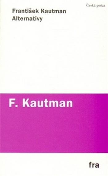 Alternativy. Prózy 1966-1969