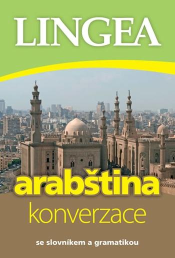 Arabština - konverzace. Se slovníkem a gramatikou