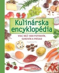 Kulinárska encyklopédia. Viac než 1000 potravín, surovín a prísad