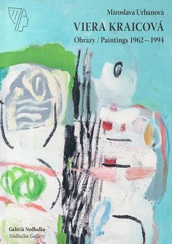 Viera Kraicová - Obrazy/Paintings 1962-1994