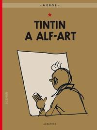 Tintinova dobrodružství (24). Tintin a alf-art