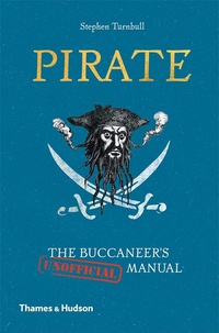 Pirate. The Buccaneer's (Unofficial) Manual
