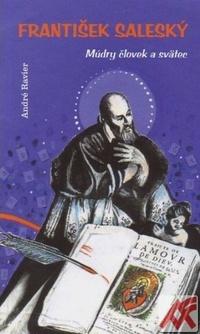František Saleský. Múdry človek a svätec