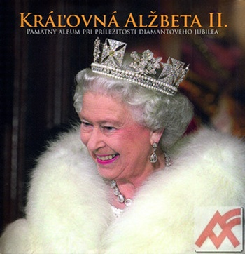 Kráľovná Alžbeta II. Pamätný album pri príležitosti diamantového jubilea