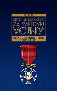 Moje skúsenosti za svetovej vojny. Denník československého legionára z rokov 191