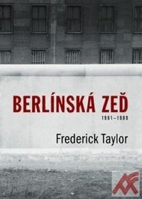 Berlínská zeď. 13 srpna 1961 - 9. listopadu 1989