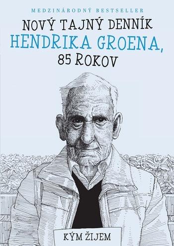 Nový tajný denník Hendrika Groena, 85 rokov
