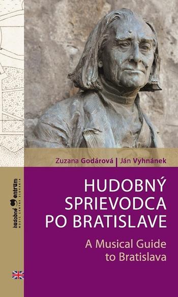 Hudobný sprievodca po Bratislave / A Musical Guide to Bratislava