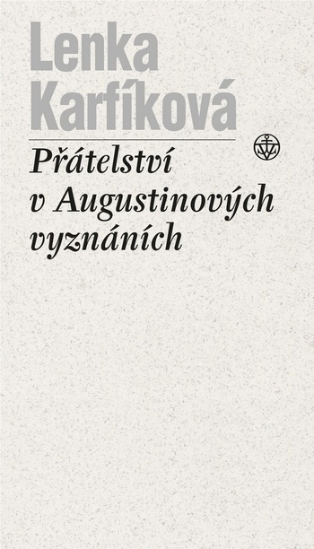 Přátelství v Augustinových Vyznáních