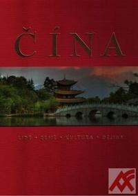 Čína - Lidé, země, kultura, dějiny