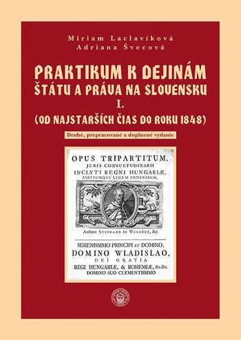 Praktikum I. k dejinám štátu a práva na Slovensku I.zväzok