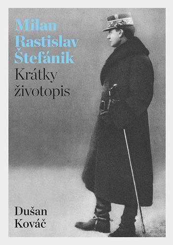 Milan Rastislav Štefánik. Krátky životopis