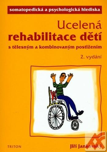 Ucelená rehabilitace dětí s tělesným a kombinovaným postižením