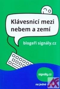 Klávesnicí mezi nebem a zemí. Blogeři signály.cz