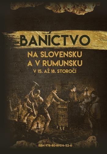Baníctvo na Slovensku a v Rumunsku v 15. až 18. storočí